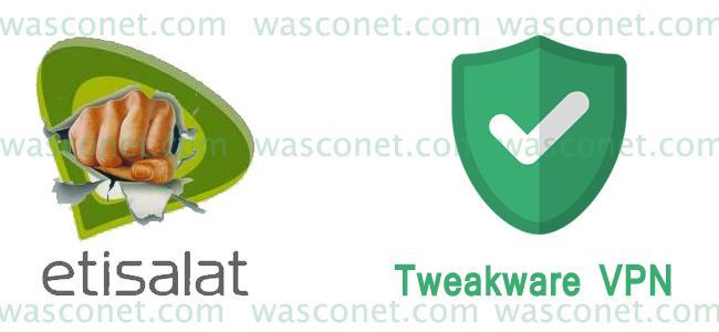 Unlimited Etisalat Smartpak Plan with Tweakware VPN on PC